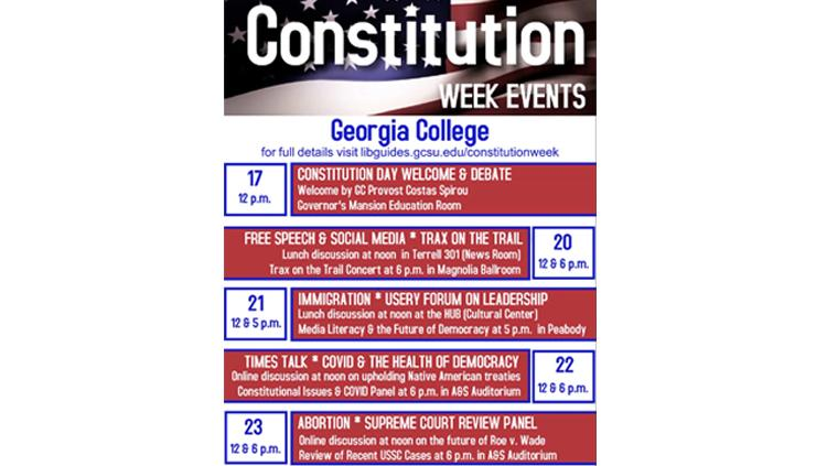 Schedule of Events for Georgia College's Constitution Week 2021 Celebration. You can learn more about Georgia College's Constitution Week celebration and see a schedule of events at libguides.gcsu.edu/constitutionweek