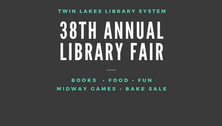 The Twin Lakes Library System's 38th Annual Library Fair offers Books, Food, Fun, Midway Games and a Bake Sale on Saturday, September 22.