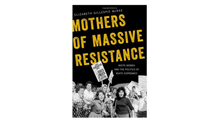 Book cover for Elizabeth McRae's Mothers of Massive Resistance