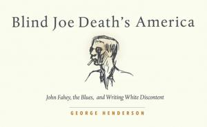 """Image from the book cover of the book """"Blind Joe Death's America: John Fahey, the Blues, and Writing White Discontent."""" Shows line drawing of a man's head and shoulders. The man is wearing sunglasses and smoking a cigarette."""
